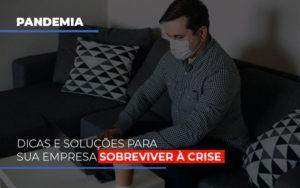 pandemia-dicas-e-solucoes-para-sua-empresa-sobreviver-a-crise