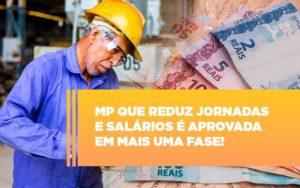 mp-que-reduz-jornadas-e-salarios-e-aprovada-em-mais-uma-fase