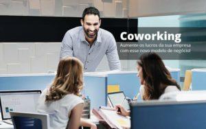 Coworking Aumente Os Lucros Da Sua Empresa Com Esse Novo Modelo De Negocio Post 1 - Abertura Web