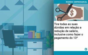 Tire Todas As Suas Duvidas Em Relacao A Reducao De Salario Inclusive Como Fazer O Pagamento Do 13 - Abertura Web