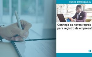 Conheca As Novas Regras Para Registro De Empresa - Abertura Web
