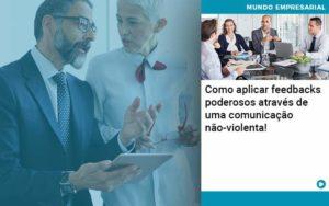 Como Aplicar Feedbacks Poderosos Atraves De Uma Comunicacao Nao Violenta - Abertura Web