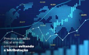 Previna A Evasao Fiscal Em Sua Empresa Evitando A Bitributacao Post 1 - Abertura Web
