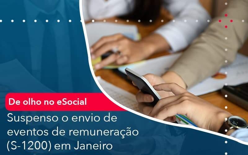 De Olho No E Social Suspenso O Envio De Eventos De Remuneracao S 1200 Em Janeiro - Abertura Web