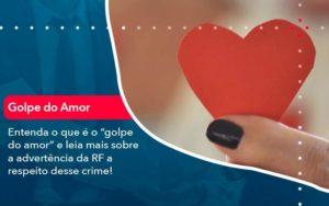 Entenda O Que E O Golpe Do Amor E Leia Mais Sobre A Advertencia Da Rf A Respeito Desse Crime 1 - Abertura Web