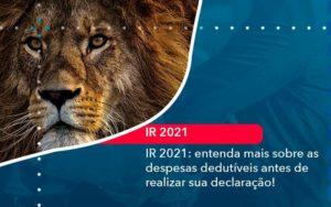 Ir 2021 Entenda Mais Sobre As Despesas Dedutiveis Antes De Realizar Sua Declaracao 1 - Abertura Web