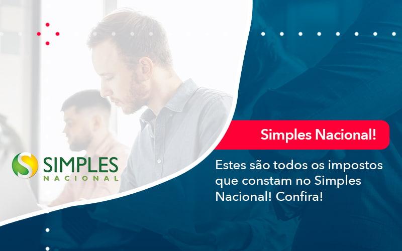 Simples Nacional Conheca Os Impostos Recolhidos Neste Regime 1 - Abertura Web