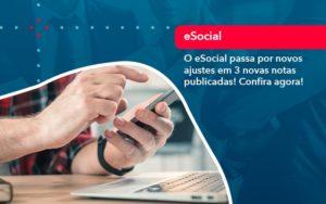 O E Social Passa Por Novos Ajustes Em 3 Novas Notas Publicadas Confira Agora 1 - Abertura Web