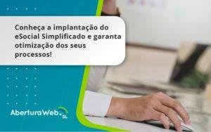 Conheça A Implantação Do Esocial Simplificado E Garanta Otimização Dos Seus Processos Aberturaweb - Abertura Web