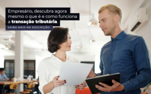 Empresario Descubra Agora Mesmo O Que E E Como Funciona A Transacao Tributaria Post 1 - Abertura Web