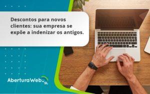 Descontos Para Novos Clientes Aberturaweb - Abertura Web