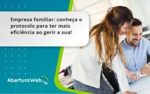 Empresa Familiar Protocolo Para Aberturaweb - Abertura Web