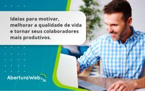 Ideias Para Motivar Melhorar Sua Qualidade De Vida Aberturaweb - Abertura Web