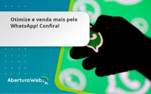 Otimize E Venda Mais Pelo Whatsapp Confira Aberturaweb - Abertura Web